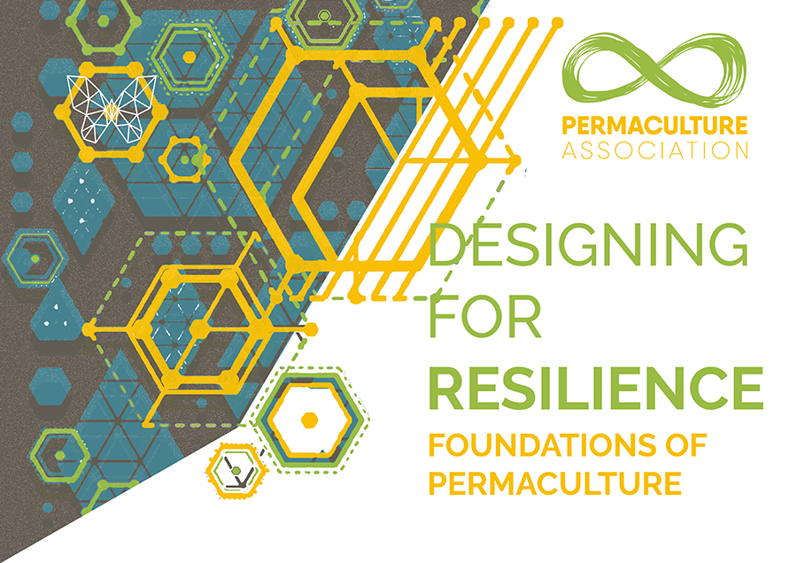 Permaculture Association Designing for resilience - foundations of permaculture course