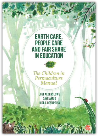 Earth care, people care and fair share in education. Children in permaculture manual book.