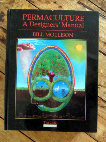 Permaculture: A Designers' Manual - Bill Mollison